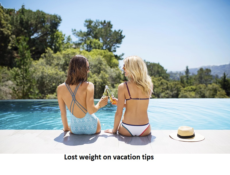 Lost weight on vacation tips